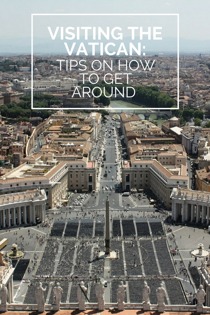 Visiting the Vatican: Tips on How to Get Around