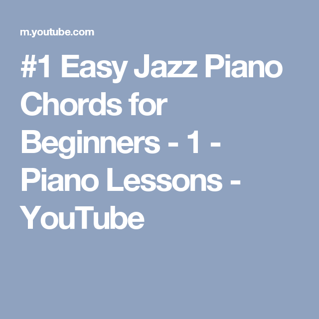 1 Easy Jazz Piano Chords For Beginners 1 Piano Lessons Youtube