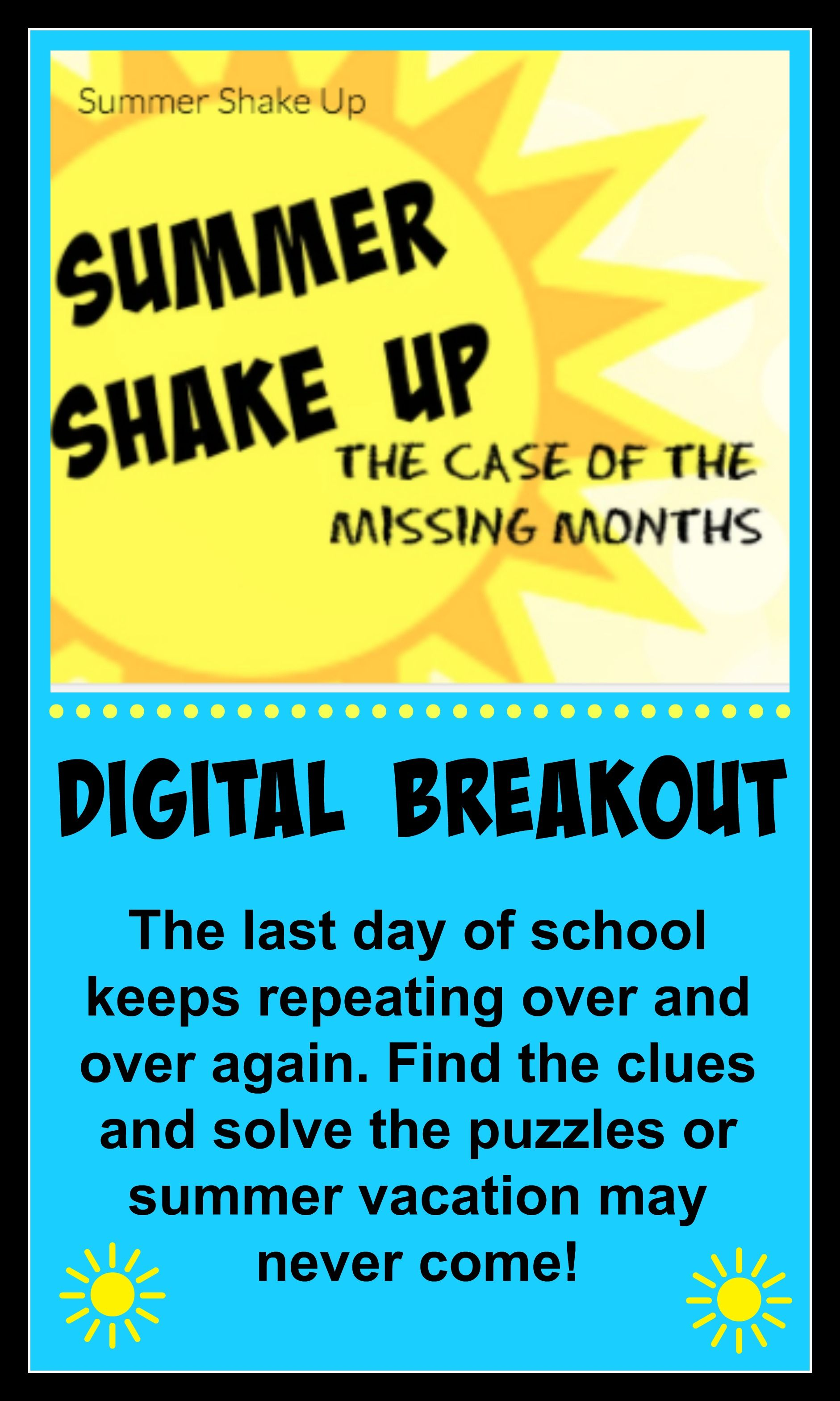 A Teachers Case Against Summer Vacation >> Summer Shake Up Digital Breakout Digital Activities For The