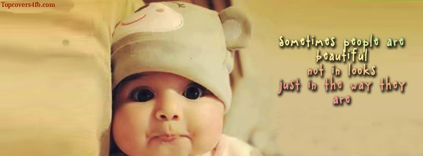 Cute Babies Quote Facebook Covers For You To Use On Your Facebook
