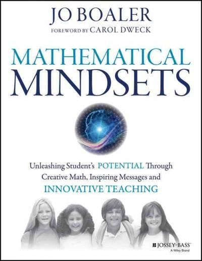 Mathematical Mindsets: Unleashing Students' Potential Through Creative Math, Inspiring Messages and Innovative Te...