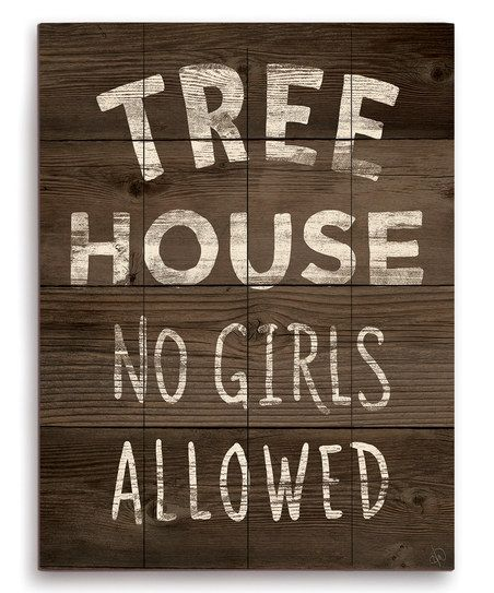 'Tree House: No Girls Allowed' Wall Sign | tree houses ...