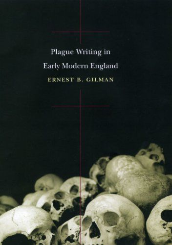Plague Writing in Early Modern England by Ernest B. Gilman. $23.45. Author: Ernest B. Gilman. 309 pages. Publisher: University of Chicago Press; 1 edition (October 22, 2010)