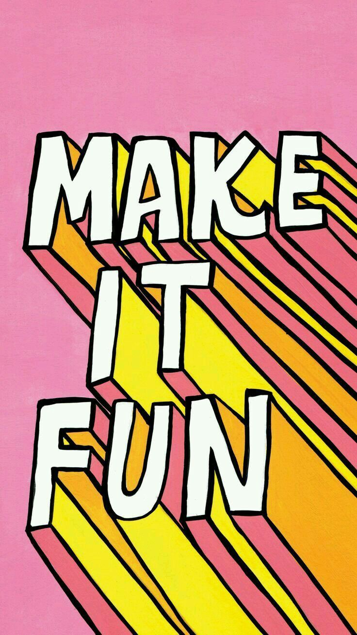 Make it Fun Phone Wallpaper Words quotes, Inspirational