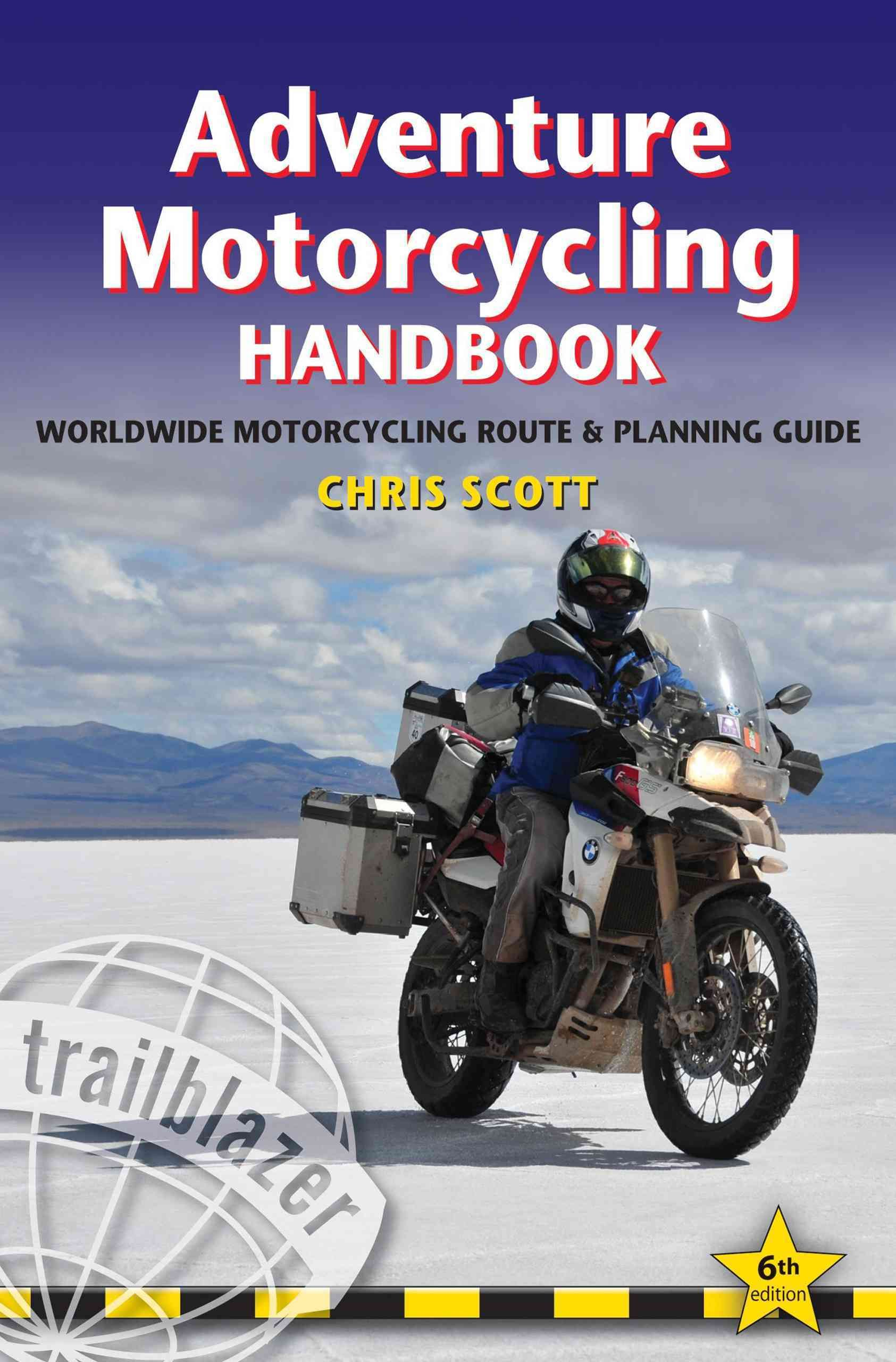 Adventure Motorcycling Handbook A Route And Planning Guide Paperback Overstock Com Shopping The Best Deals On General T Motorcamping Motorfiets Avontuur