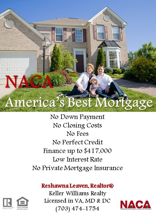 No Down Payment Closing Costs Fees Perfect Credit Pmi Naca Realtor Americas Best Mortgage In Virginia Dc