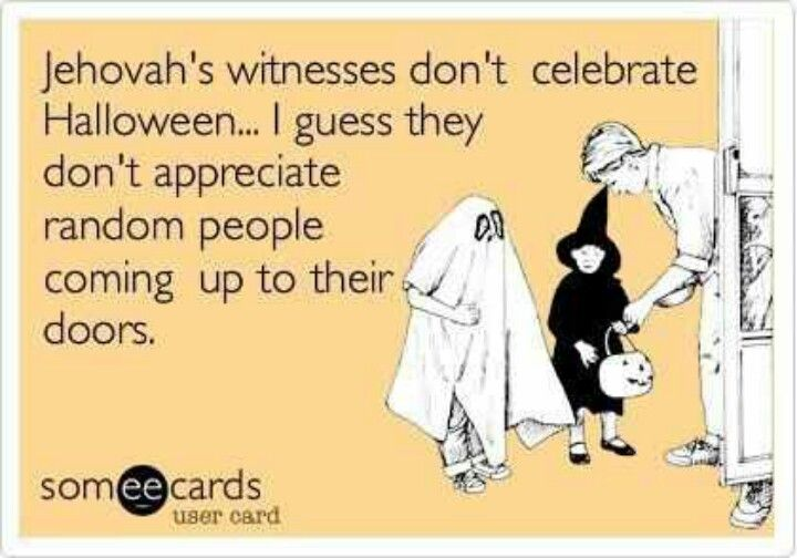 That's funny...used to be a witness! LOL