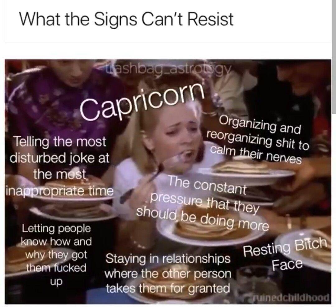 Capricorn Meme Astrology Meme Zodiac Zodiac Capricorn Capricorn Meme Capricorn