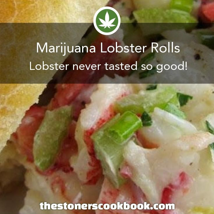 Marijuana Lobster Rolls from the The Stoner's Cookbook (http://www.thestonerscookbook.com/recipe/marijuana-lobster-rolls)