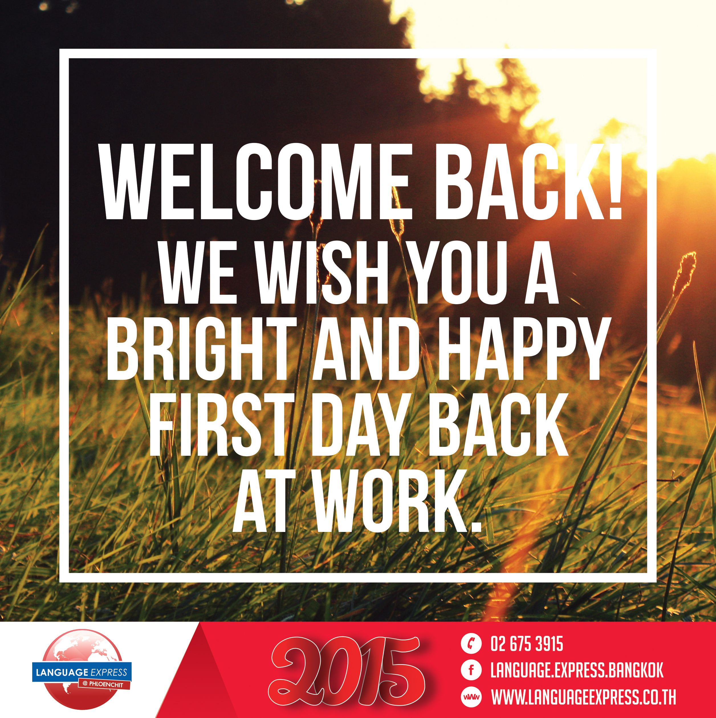 back! We wish you a bright and happy first day