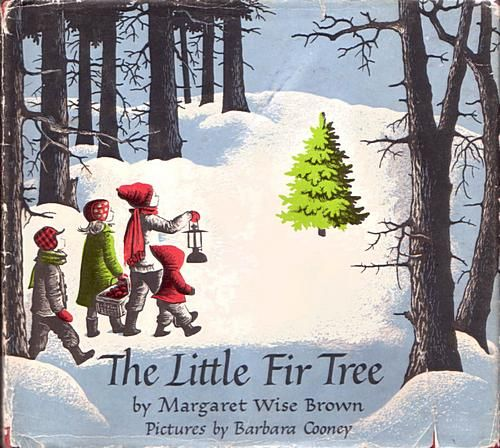 The Little Fir Tree by Margaret Wise Brown, illustrated by Barbara  Cooney--need to own - The Little Fir Tree By Margaret Wise Brown, Illustrated By Barbara