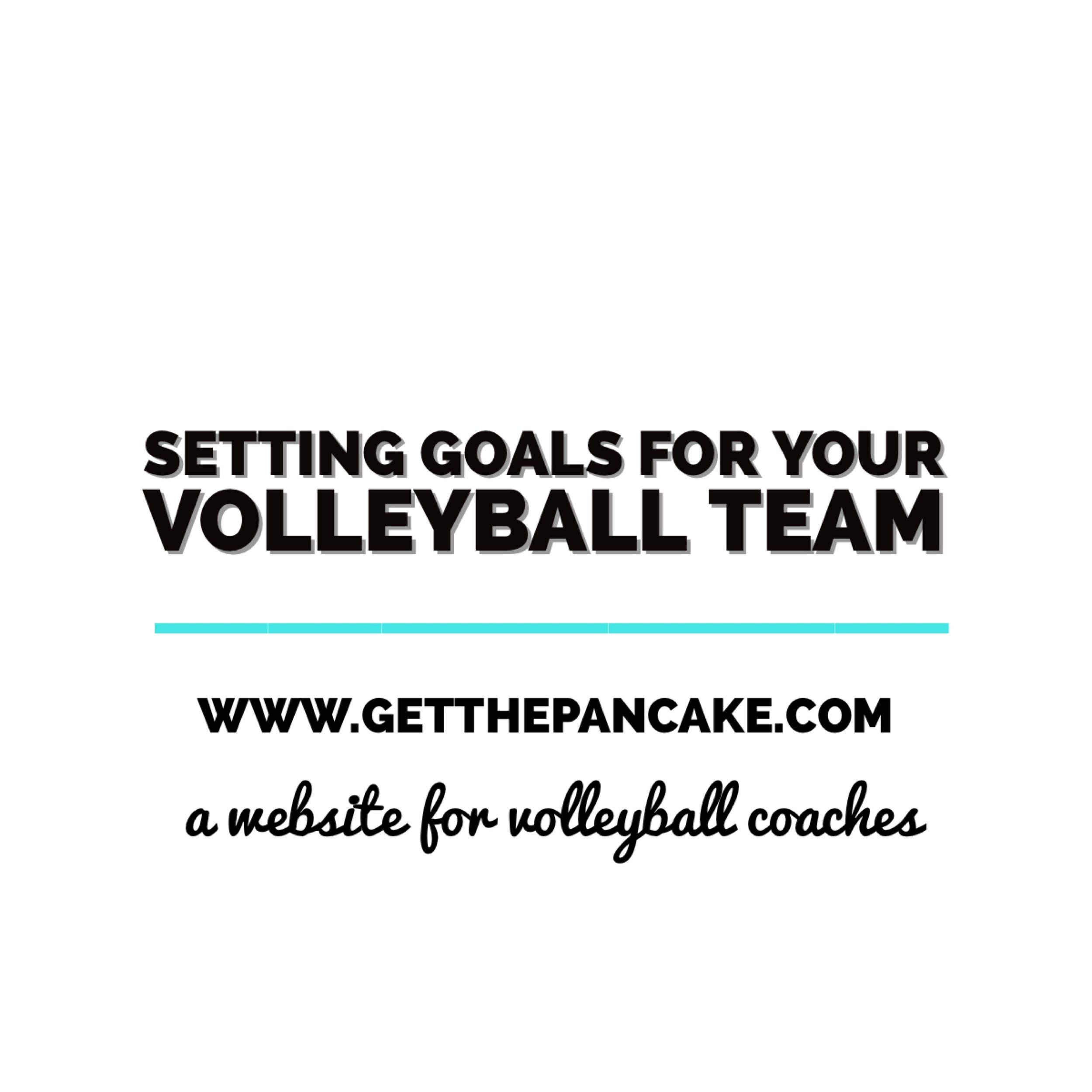 Setting Goals With Your Volleyball Team Team Goals Volleyball Team Coaching Volleyball