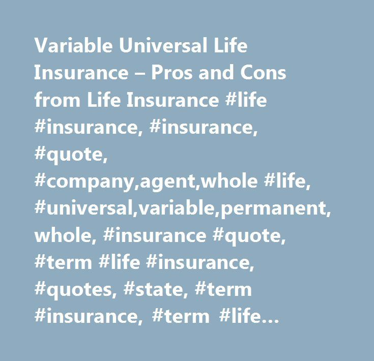 Variable Universal Life Insurance U2013 Pros And Cons From Life Insurance #life  #insurance,