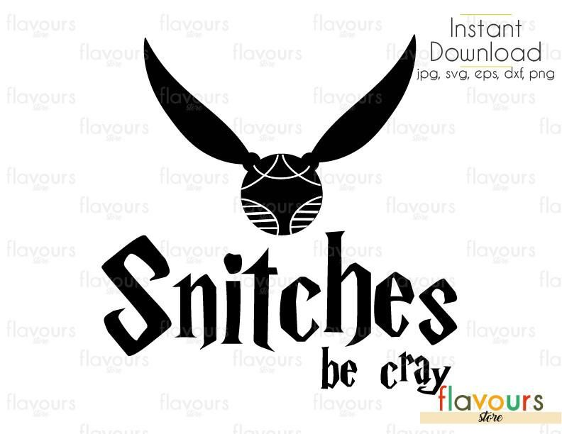 Snitches Be Cray - Cuttable Design Files (Svg, Eps, Dxf, Png
