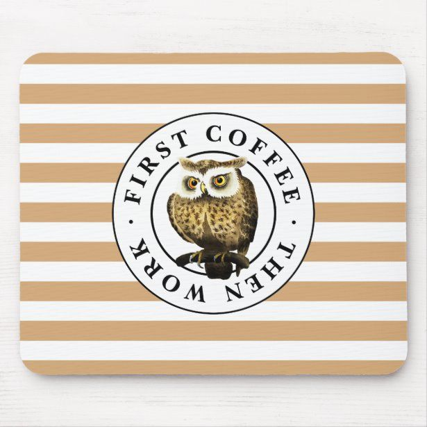 Funny First Coffee Then Work Grumpy Owl Striped Mouse Pad | Saying First Coffee Then