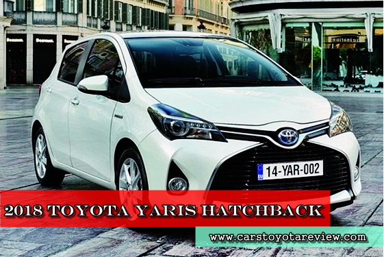 2018 Toyota Yaris Hatchback Vehicle Kind Is Presented By Toyota