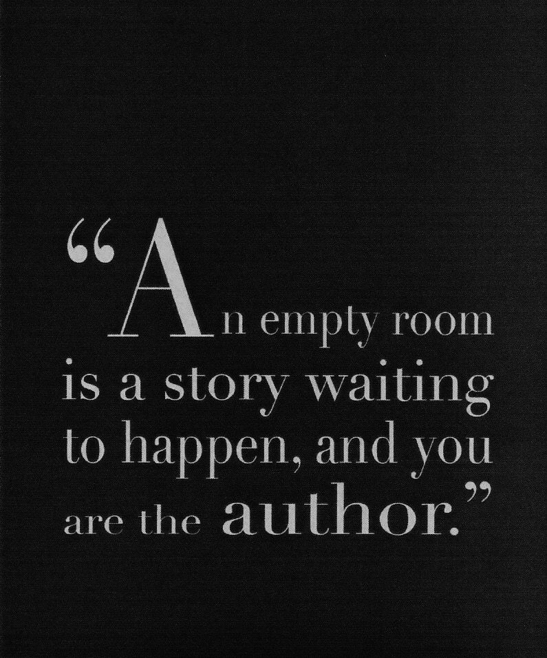 An Empty Room Is A Story Waiting To Happen And You Are The Author