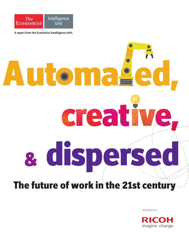 Automated Creative And Dispersed The Future Of Work In The 21st Cen Automation Work 21st Century