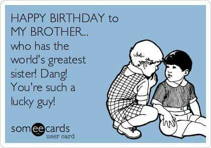 Birthday brother | birthday brother | Happy birthday brother