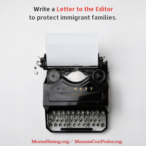 Write a letter to the editor to protect immigrant families