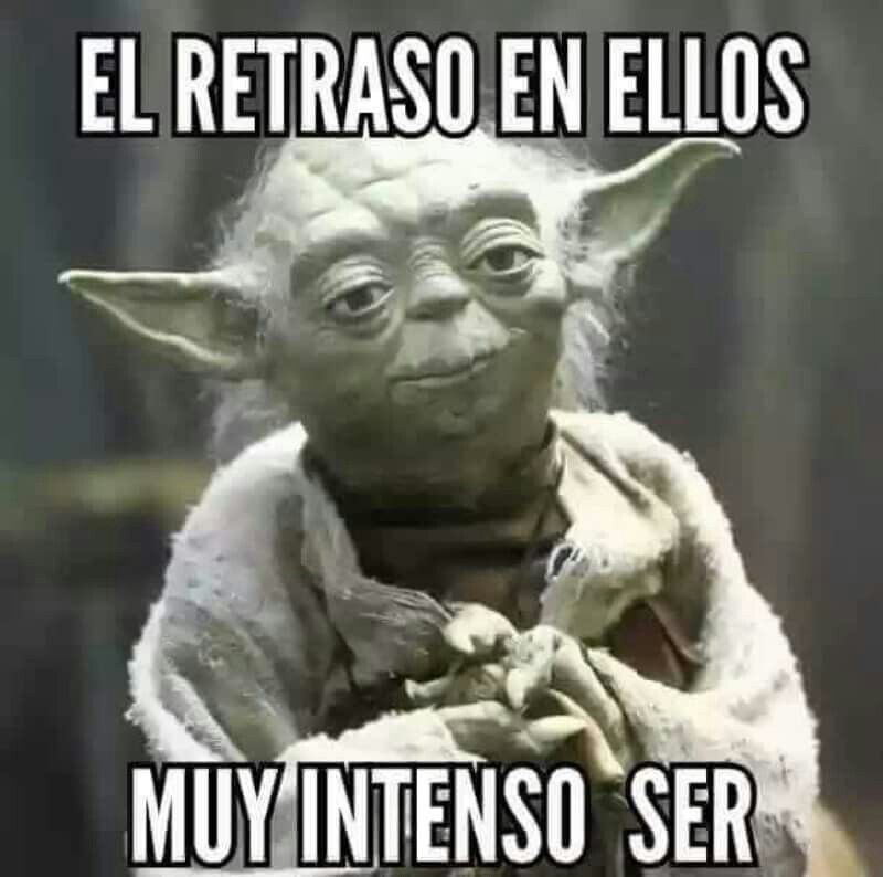 Retraso Frases De Yoda Star Wars Divertido Memes De Viernes