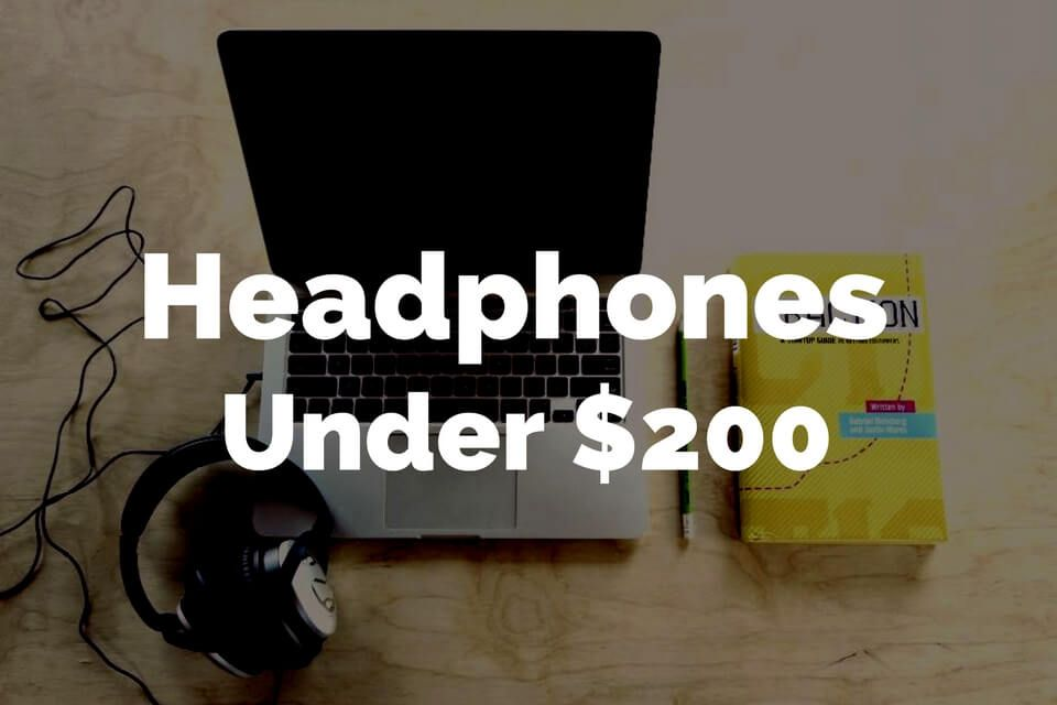 Buy Best Headphones under $200 of 2016