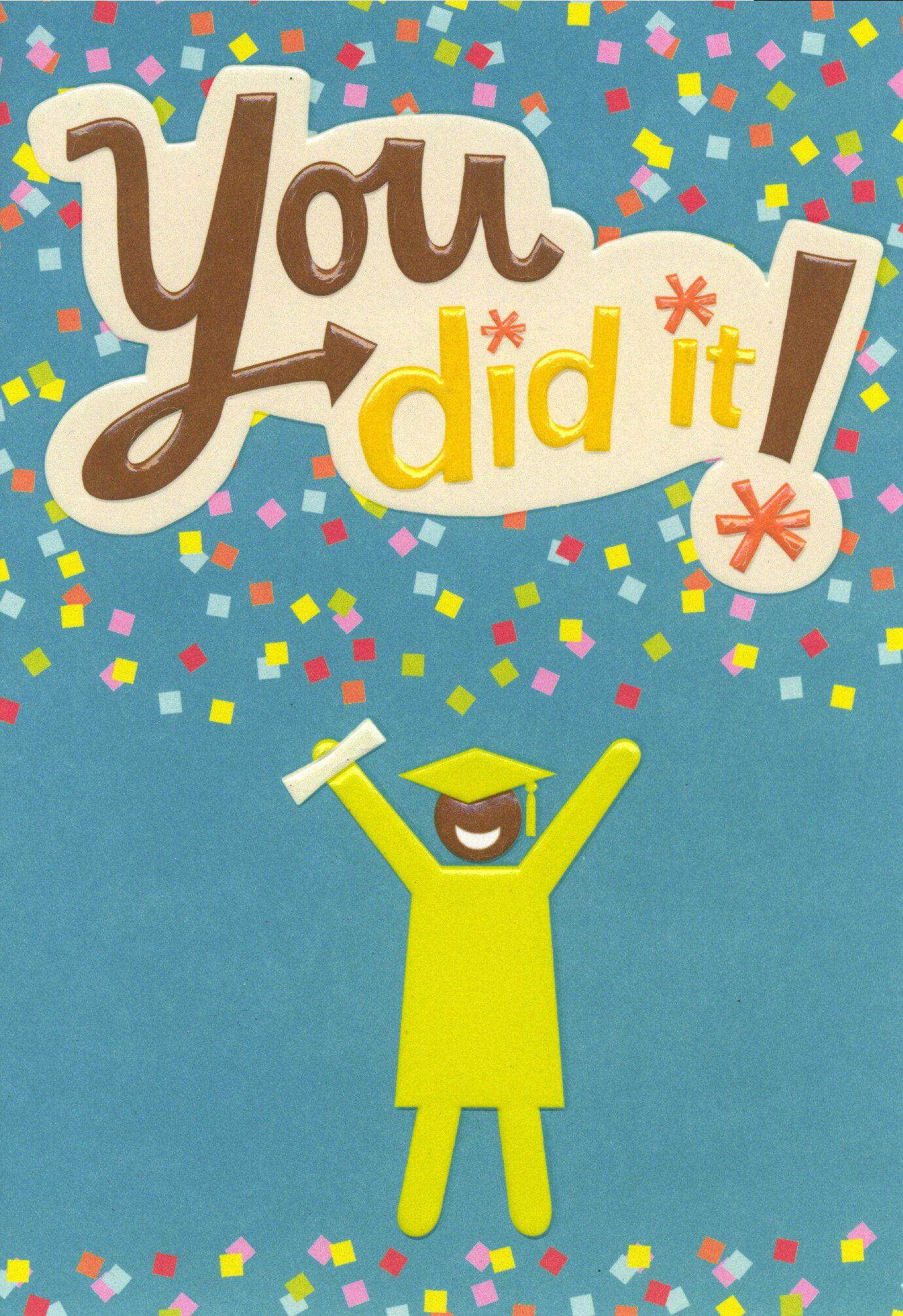 You Did It A Cute Graduation Card From The Hallmark Mahogany