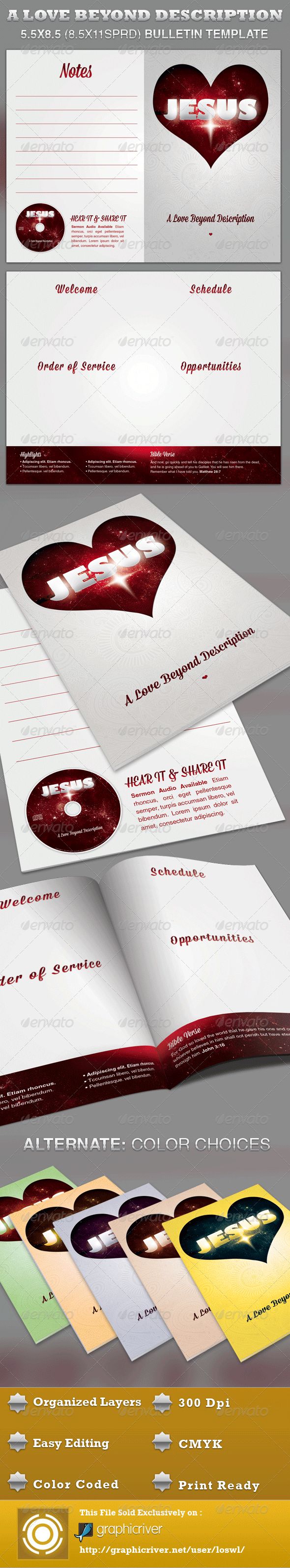 The A Love Beyond Description Church Bulletin Template is great for any Church Event, especially design for Christmas and Easter Events but it can be applied to any topic dealing with the Love of Jesus. Use it for Sermons, Pageants and Musicals, etc. The layered Photoshop files are color coded and organized in folders for easy editing. The file also contains 5 – One Click Color options. - $6.00