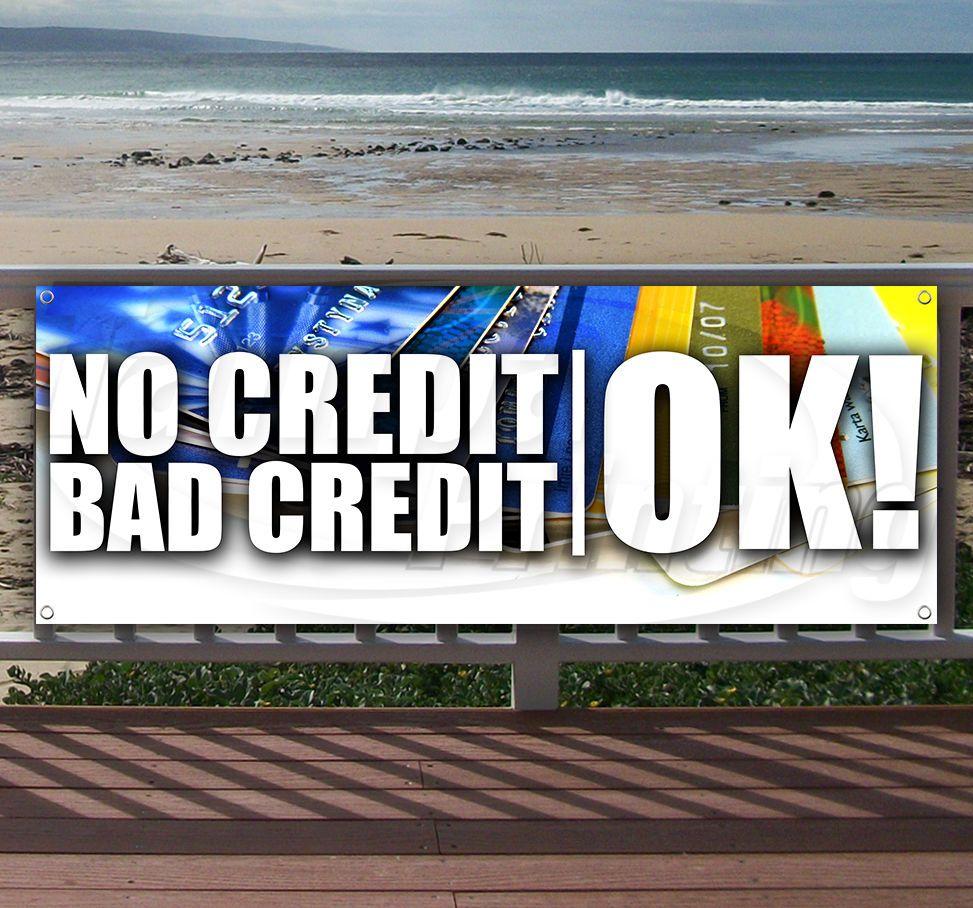 No Credit Bad Credit Ok! Advertising Vinyl Banner Flag Sign