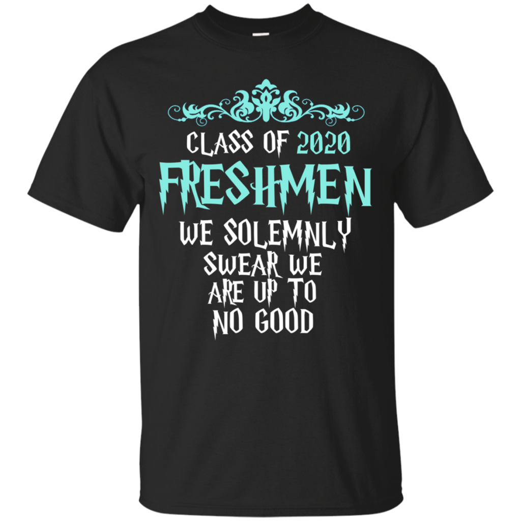e9a423ab0 Class of 2020 Freshmen We Solemnly Swear We Are Up to No Good Cotton T-Shirt