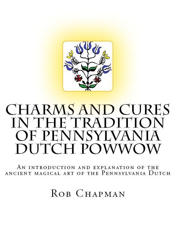 Powwowing Pennsylvania Dutch Powwowing Braucher Pennsylvania