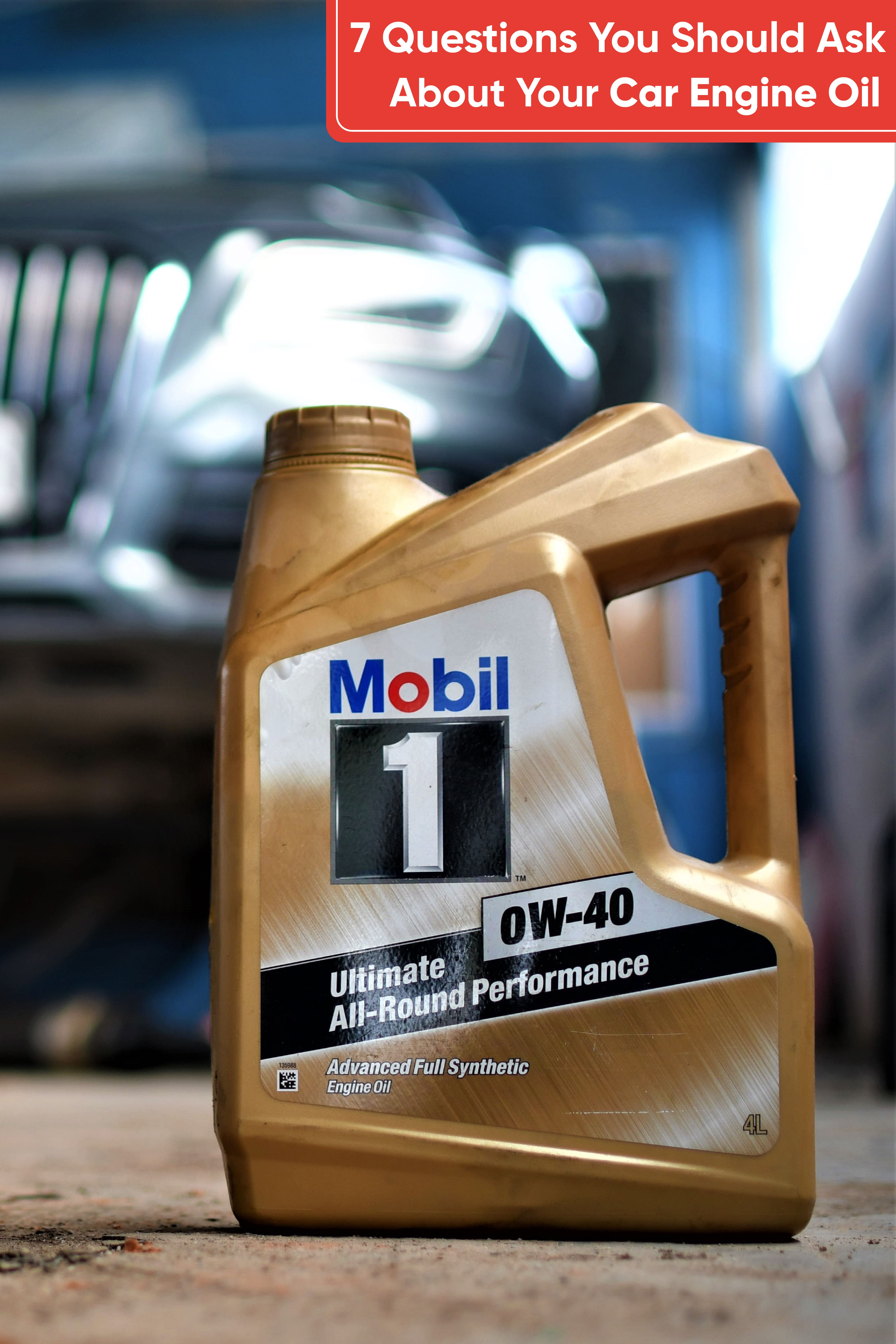 7 Questions You Should Ask About Your Car Engine Oil Car Engine