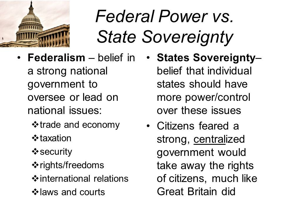 US Federal Power vs State Sovereignty National issues