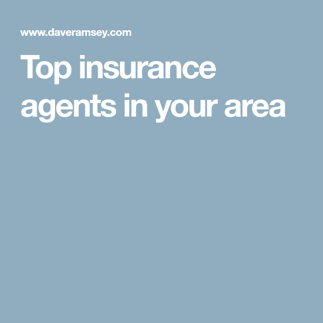 Top Insurance Agents In Your Area Insurance Broker Health Finance