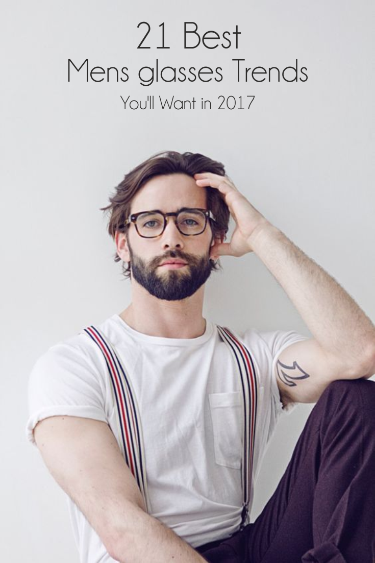 21 Of The Best Men\'s Glasses To Wear in 2018 | Pinterest