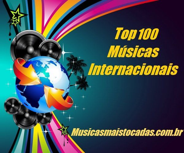 Top 100 Musicas Internacionais Mais Tocadas Janeiro 2017