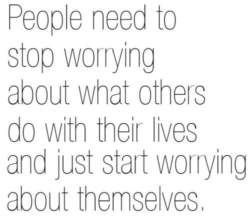 Worry About Yourself Quotes Worry about yourself, not me, my kid, my man, my past, my Facebook  Worry About Yourself Quotes