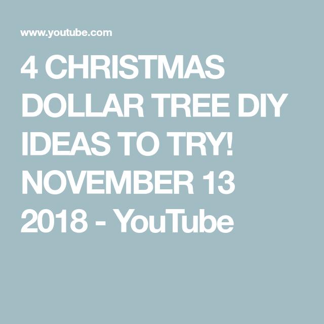 4 Christmas Dollar Tree Diy Ideas To Try November 13 2018 Youtube Christmas Christmas Dollar Ideas November Youtube