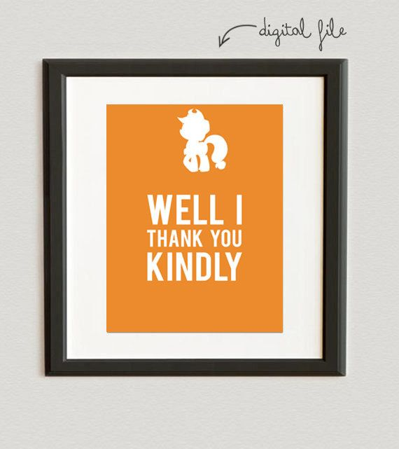 DIGITAL FILE Well I Thank You Kindly AppleJack My Little Pony Apricot Color On Etsy 600