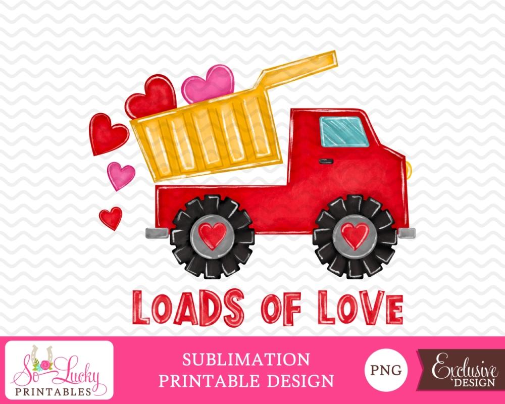 Download Loads of Love Dump Truck Printable - Sublimation ...