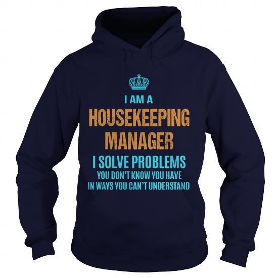 HOUSEKEEPING MANAGER - I SOLVE PROBLEMS T-SHIRTS, HOODIES (36.99$ ==► Shopping Now) #housekeeping #manager #- #i #solve #problems #shirts #tshirt #hoodie #sweatshirt #fashion #style