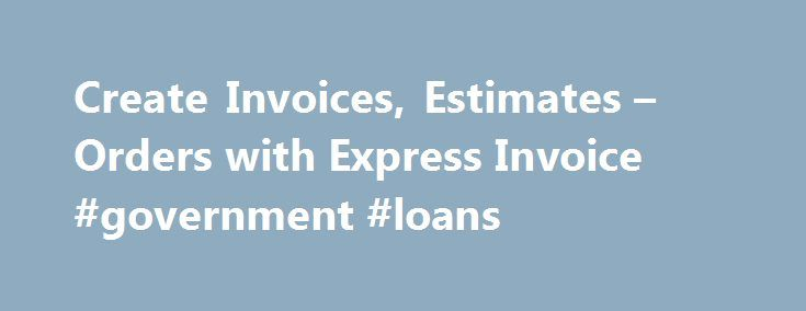 Create Invoices, Estimates u2013 Orders with Express Invoice - create invoices free