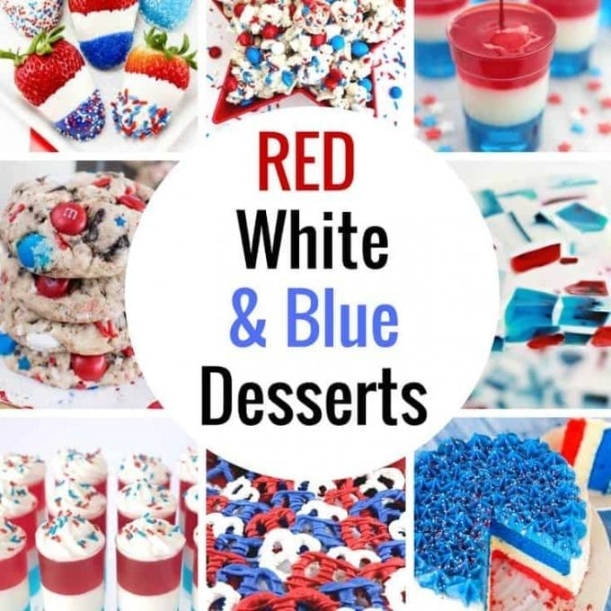 4th of July Desserts! Celebrate with these RED WHITE and BLUE DESSERTS #labordaydesserts