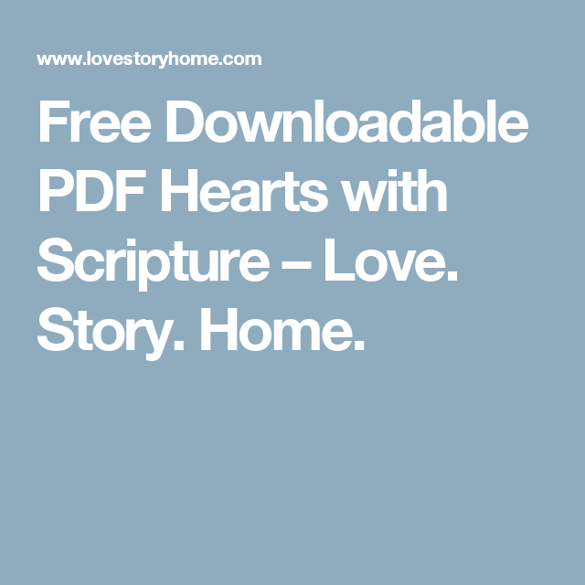 Free Downloadable PDF Hearts with Scripture – Love. Story. Home ...