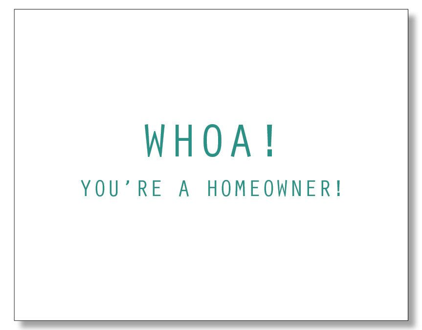 Whoa You Re A Homeowner Card Funny Housewarming Card Etsy Housewarming Card Homeowner Homeowner Quotes