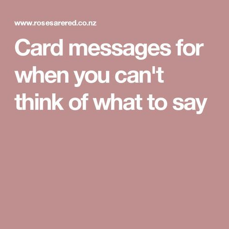 Card Messages For When You Cant Think Of What To Say