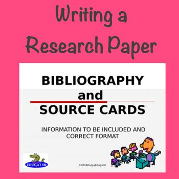 Writing a Research Paper Bibliography with Source Cards PowerPoint
