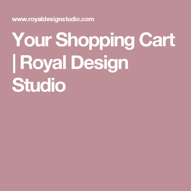 Your Shopping Cart | Royal Design Studio
