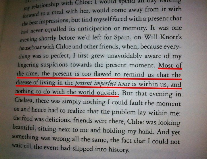 the present is too flawed.. from Essays in love, by Alain de Botton ...