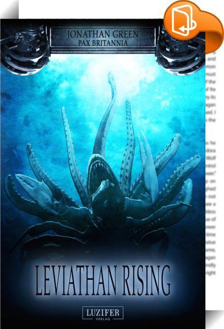 Leviathan Rising    ::  LEVIATHAN RISING - Band 2 der rasanten Action-Thrillerserie um den eloquenten britischen Geheimdienst-Abenteurer Ulysses Quicksilver!   Er erhebt sich aus der Tiefe... und er hat Hunger!  In 80 Tagen um die Welt - mit Stil! Dieses vollmundige Versprechen der Carcharodon Shipping Company soll mit der Jungfernfahrt des neuesten und mehr als beeindruckenden Unterwasserkreuzfahrtschiffs Neptune auf die Probe gestellt werden. Unter den Reisenden befindet sich auch Ul...